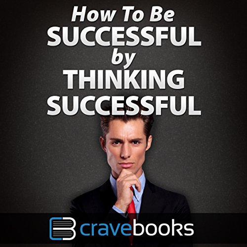 How to Be Successful by Thinking Successful audiobook cover art