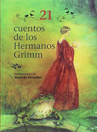 21 CUENTOS DE LOS HERMANOS GRIMM