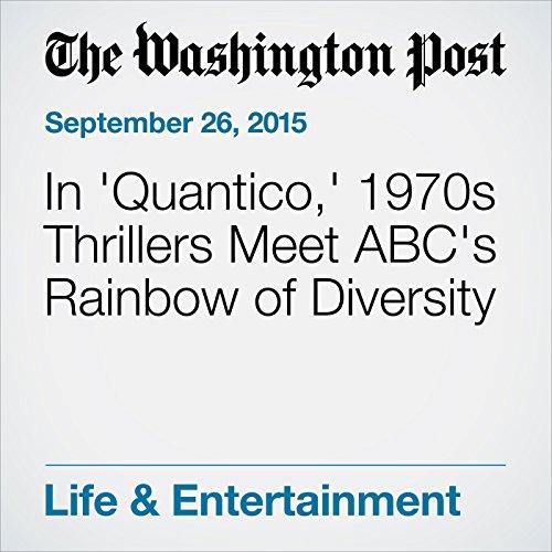In 'Quantico,' 1970s Thrillers Meet ABC's Rainbow of Diversity audiobook cover art