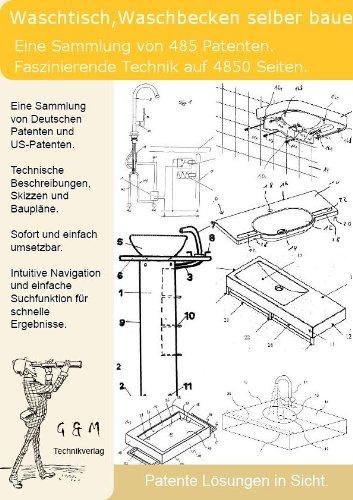 Waschtisch, Waschbecken selber bauen: 485 Patente zeigen wie!