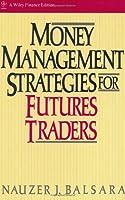Money Management Strategies for Futures Traders by Nauzer J. Balsara(1992-03-16)