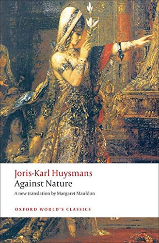 Against Nature: A Rebours (Oxford World