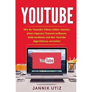 Youtube Wie du Youtube Videos selber machst, einen eigenen Channel aufbaust, Geld verdienst und den Youtube Algorithmus verstehst.:Thecricketmaster