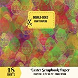 Easter Scrapbook Paper Craft: : 8.25x8.25 Inch Double-sided Scrapbooking Pad for Easter Day Craft Kit Collection Supplies, Projects & More (Easter Scrapbooking)