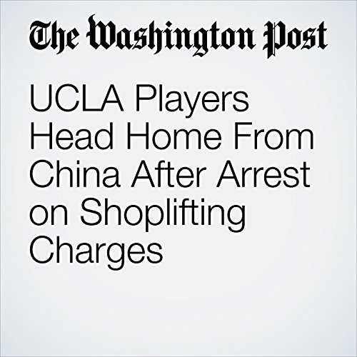 UCLA Players Head Home From China After Arrest on Shoplifting Charges copertina