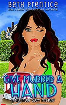 Give Murder A Hand: A Westport Cozy Mystery (The Westport Mysteries Book 2) by [Beth Prentice]