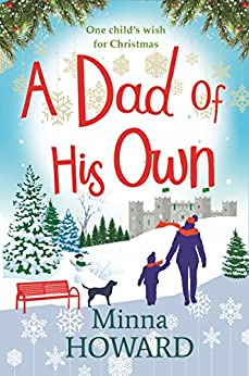 A Dad of His Own: A magical, comforting and emotional Christmas story by [Minna Howard]