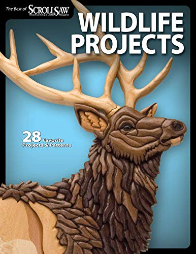 Wildlife Projects: 28 Favorite Projects & Patterns (Fox Chapel Publishing) The Best of Scroll Saw Woodworking & Crafts Magazine