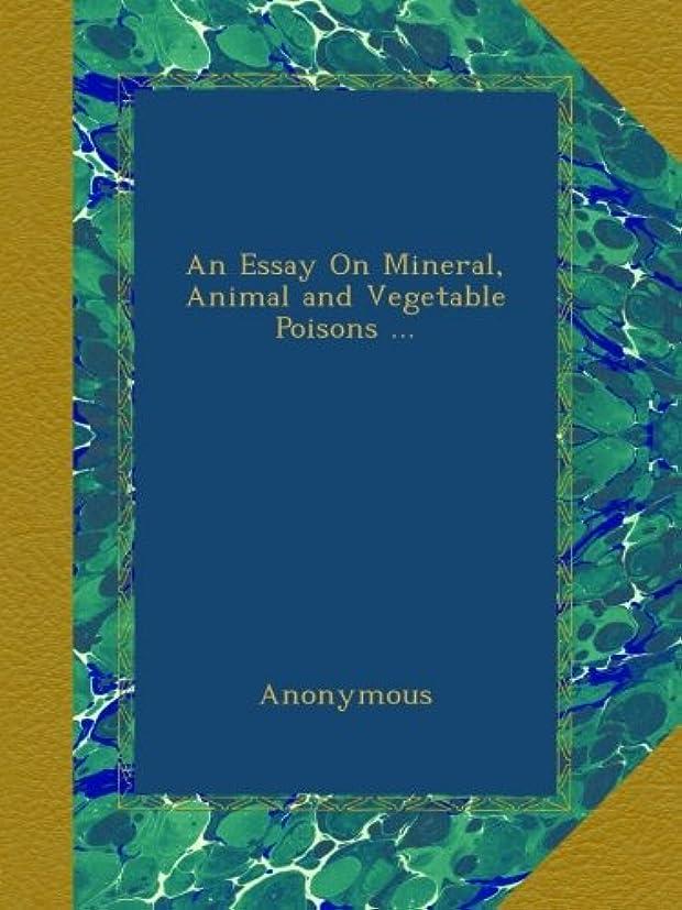 適度に練習した一回An Essay On Mineral, Animal and Vegetable Poisons ...