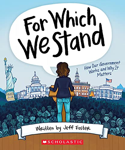 Compare Textbook Prices for For Which We Stand: How Our Government Works and Why It Matters Illustrated Edition ISBN 9781338643084 by Foster, Jeff,McLaughlin, Julie,King, Yolanda Renee