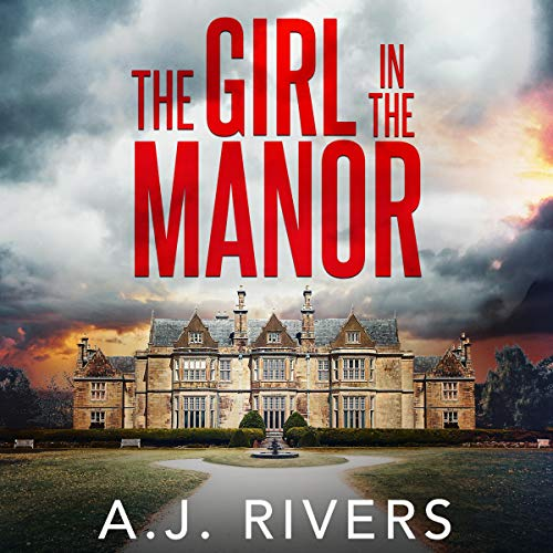 The Girl in the Manor Audiobook By A.J. Rivers cover art