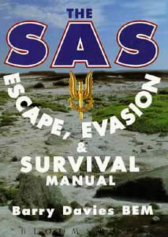 The SAS Escape, Evasion and Survival Guide