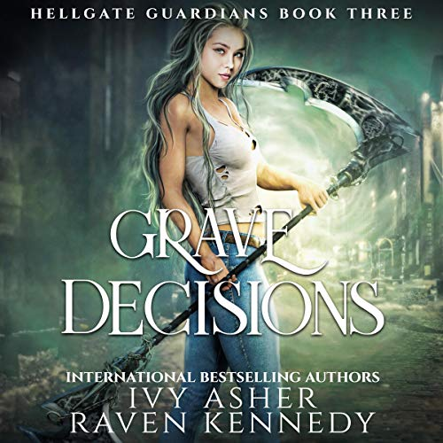 Grave Decisions Audiobook By Ivy Asher, Raven Kennedy cover art