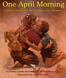 One April Morning: Children Remember the Oklahoma City Bombing