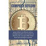 Comprar Bitcoin: Aprende como ganar dinero con Bitcoin mitos y verdades que debes conocer ademas descubre como invertir en bitcoin y las cosas que debes ... para proteger tu dinero (Spanish Edition)