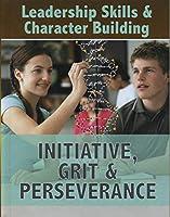 Initiative, Grit & Perseverance (Leadership Skills & Character Building)