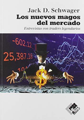 Los nuevos magos del mercado: Entrevistas con traders...