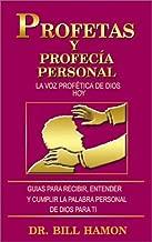 Profetas Y Profecia Personal: LA Voz Profetica De Dios Hoy (English and Spanish Edition)