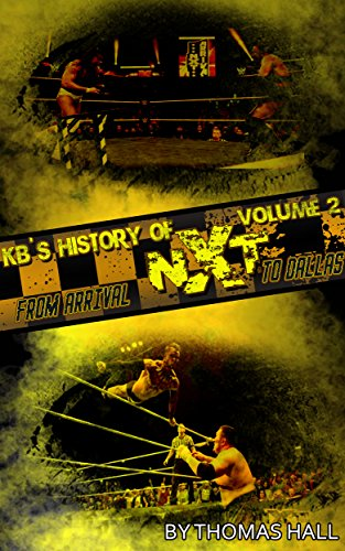 NXT: The Full Sail Years Volume II: From Arrival To Dallas (English Edition)