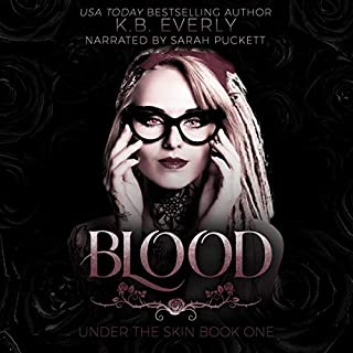 Blood: Under the Skin Book 1                   By:                                                                                                                                 K.B. Ladnier                               Narrated by:                                                                                                                                 Sarah Puckett                      Length: 6 hrs and 59 mins     1 rating     Overall 5.0