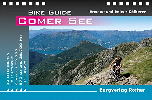 Comer See: 32 Mountainbike-Touren. Mit GPS-Tracks (Rother Bike Guide)