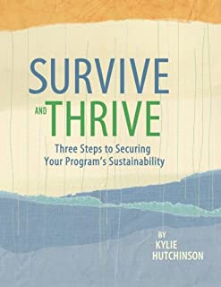 Survive and Thrive: Three Steps to Securing Your Program's Sustainability