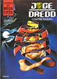 Légendes des méga-cités, tome 3 - Juge Dredd contre Raider