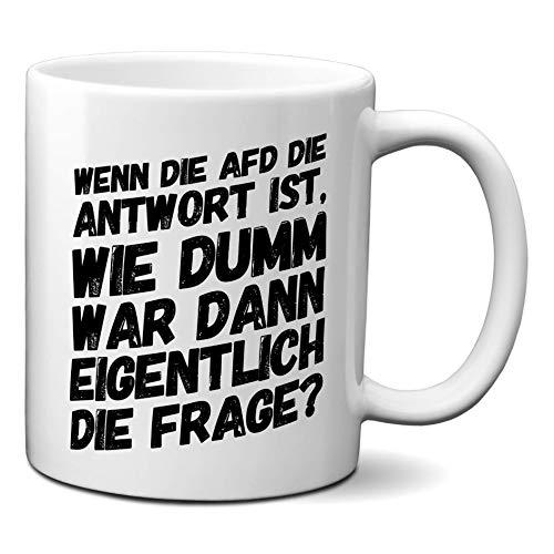 how about tee Tasse mit Spruchmotiv: Wenn die AFD die Antwort ist, wie dumm war dann eigentlich die Frage (weiß/weiß)
