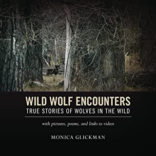 Wild Wolf Encounters: True Stories of Wolves in the Wild with pictures, poems, and links to videos