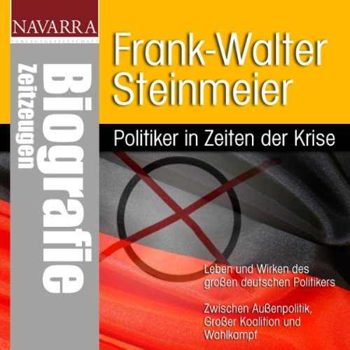 Frank-Walter Steinmeier. Politiker in Zeiten der Krise audiobook cover art