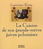 La cuisine de nos grands-mères juives polonaises de Laurence Kersz