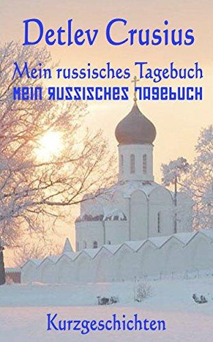 Mein russisches Tagebuch: Teil 1 + 2 (German Edition)