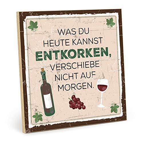 TypeStoff Holzschild mit Spruch – was DU Heute Kannst ENTKORKEN – im Vintage-Look mit Zitat als Geschenk und Dekoration (Größe: 19,5 x 19,5 cm)