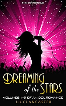 Dreaming of the Stars: Volumes 1-5 of An Idol Romance, a sci-fi-themed lesbian erotic romance series by [Lily Lancaster]