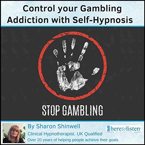 Control Your Gambling Addiction with Self-Hypnosis audiobook cover art