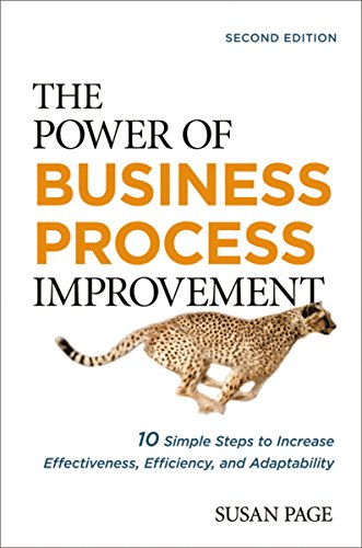 Page, S: Power of Business Process Improvement: 10 Simple St