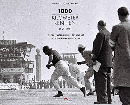 1000-Kilometer-Rennen: 1953-1983. Die Sportwagen-WM-Läufe des ADAC auf der Nürburgring-Nordschleife