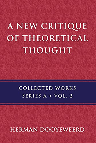 A New Critique of Theoretical Thought, Vol. 2