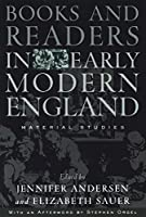 Books and Readers in Early Modern England: Material Studies (Material Texts)