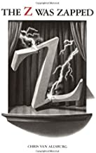 The Z Was Zapped: A Play in Twenty-Six Acts by Chris Van Allsburg (1998-10-26)