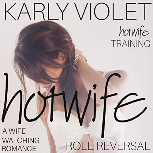 Hotwife Training: Hotwife Role Reversal - A Wife Watching Romance audiobook cover art