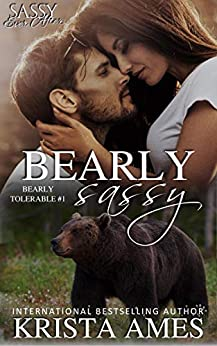 Bearly Sassy: Sassy Ever After by [Krista  Ames]
