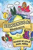 Bienvenido A Marruecos Diario De Viaje Para Niños: 6x9 Diario de viaje para niños I Libreta para completar y colorear I Regalo perfecto para niños para tus vacaciones en Marruecos