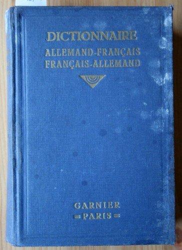 Deutsch-Französisches und Französisch-Deutsches Wörterbuch, für Literatur, Wissenschaft und Leben