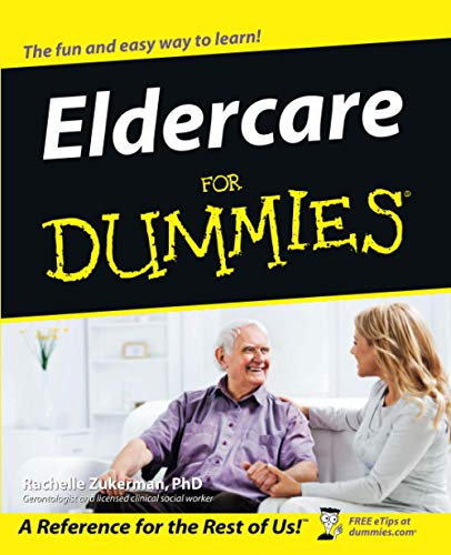 Compare Textbook Prices for Eldercare For Dummies 1 Edition ISBN 9780764524691 by Zukerman, Rachelle