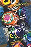 Day of the Dead Skulls Journal: From Triana World Travel