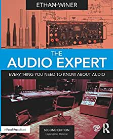 The Audio Expert: Everything You Need to Know About Audio, 2nd Edition from Focal Press and Routledge