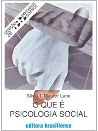 O que é psicologia social (Primeiros Passos)