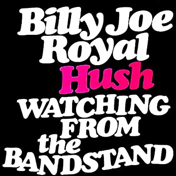 Hush / Watching from the Bandstand