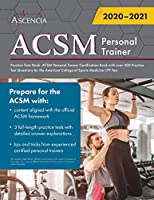 ACSM Personal Trainer Practice Tests Book: ACSM Personal Trainer Certification Book with over 400 Practice Test Questions for the American College of Sports Medicine CPT Test
